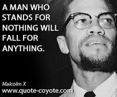 MALCOLM X HUMANITY MUST STAND FOR SOMETHING
