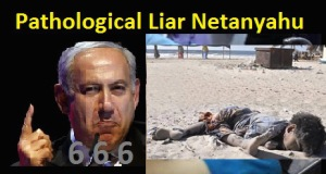 Netanyahu = Pathological Liar + MASS MURDERER 3.0