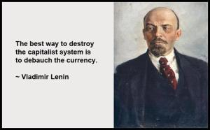 DEBAUCH THE CURRENCY -- LENIN