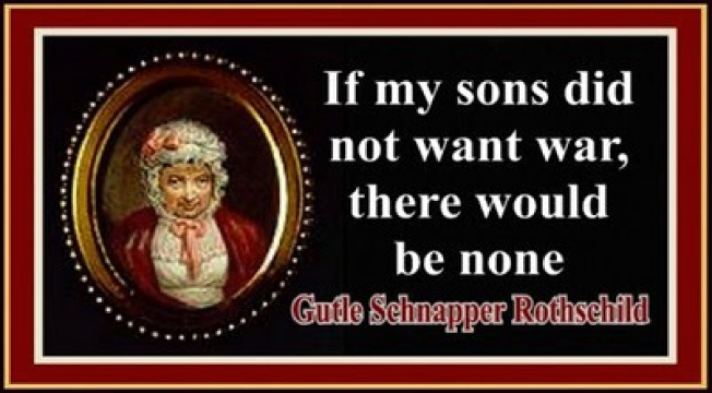 mother of Rothschild BRAGS about FAKED WARS BY ROTHSCHILDS