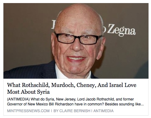 WHAT ROTHSCHILDS JEWISH MAFIA + MURDOCH + CHENEY+ ISRAEL LOVE ABOUT SYRN OVERTHROW!