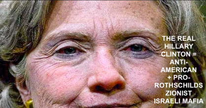 the-real-hillary-clinton-anti-american-pro-rothschilds-zionist-israeli-mafia