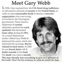 THE MEDIA MURDER OF AN HONEST PULITZER-PRIZE WINNING JOURNALIST -- STORY OF A HERO -- GARY WEBB THAT TIED THE ROTHSCHILDS CRIME MOB RUN CIA TO DRUG DEALING FOR OVERTHROWS!